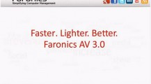 Faster. Lighter. Better. Faronics AV 3.0